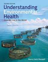9781449665371-1449665373-Understanding Environmental Health, Second Edition: How We Live in the World