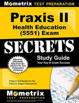 9781630940201-1630940208-Praxis II Health Education (5551) Exam Secrets Study Guide: Praxis II Test Review for the Praxis II: Subject Assessments (Mometrix Secrets Study Guides)