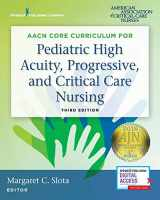 9780826133021-0826133029-AACN Core Curriculum for Pediatric High Acuity, Progressive, and Critical Care Nursing