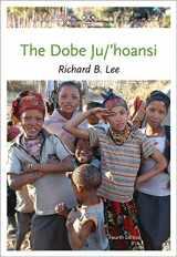 9781111828776-1111828776-The Dobe Ju/'Hoansi (Case Studies in Cultural Anthropology)