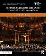 9781138854543-1138854549-Recording Orchestra and Other Classical Music Ensembles (Audio Engineering Society Presents)