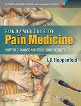 9781451144499-1451144490-Fundamentals of Pain Medicine: How to Diagnose and Treat your Patients