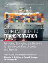 9780133449099-0133449092-Definitive Guide to Transportation, The: Principles, Strategies, and Decisions for the Effective Flow of Goods and Services (Council of Supply Chain Management Professionals)