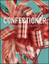 9780470398920-0470398922-The Art of the Confectioner: Sugarwork and Pastillage