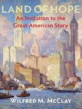 9781594039379-1594039372-Land of Hope: An Invitation to the Great American Story