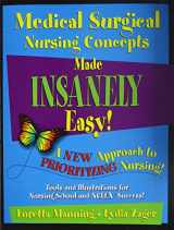 9780984204090-0984204091-Medical Surgical Nursing Concepts Made Insanely Easy!