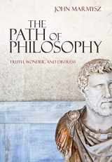 9780495509325-0495509329-The Path of Philosophy: Truth, Wonder, and Distress
