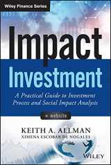 9781118848647-1118848640-Impact Investment, + Website: A Practical Guide to Investment Process and Social Impact Analysis (Wiley Finance)