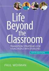 9781598572322-1598572326-Life Beyond the Classroom: Transition Strategies for Young People with Disabilities, Fifth Edition