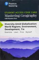 9780134621586-0134621581-Mastering Geography with Pearson eText -- Standalone Access Card -- for Diversity Amid Globalization: World Regions, Environment, Development (7th Edition)