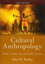 9781442265417-1442265418-Cultural Anthropology: Tribes, States, and the Global System