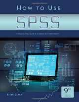 9781936523443-1936523442-How to Use SPSS®: A Step-By-Step Guide to Analysis and Interpretation