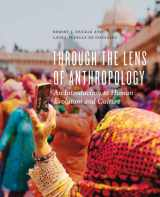 9781442608634-1442608633-Through the Lens of Anthropology: An Introduction to Human Evolution and Culture