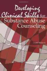 9781556203077-1556203071-Developing Clinical Skills for Substance Abuse Counseling