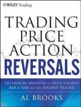 9781118066614-1118066618-Trading Price Action Reversals: Technical Analysis of Price Charts Bar by Bar for the Serious Trader