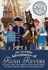 9781501179990-1501179993-The Incredible Adventures of Rush Revere: Rush Revere and the Brave Pilgrims; Rush Revere and the First Patriots; Rush Revere and the American ... Banner; Rush Revere and the Presidency