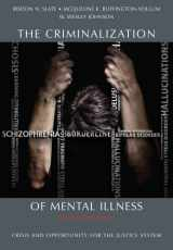 9781611630398-1611630398-The Criminalization of Mental Illness: Crisis and Opportunity for the Justice System, Second Edition