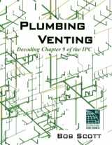 9780615904788-0615904785-Plumbing Venting: Decoding Chapter 9 of the IPC