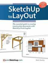 9780996539302-0996539301-SketchUp to LayOut: The essential guide to creating construction documents with SketchUp Pro & LayOut
