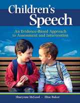9780132755962-0132755963-Children's Speech: An Evidence-Based Approach to Assessment and Intervention (What's New in Communication Sciences & Diaorders)