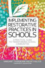 9781849053778-1849053774-Implementing Restorative Practices in Schools: A Practical Guide to Transforming School Communities