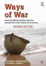 9781138681620-1138681628-Ways of War: American Military History from the Colonial Era to the Twenty-First Century