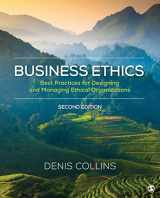 9781506388052-1506388051-Business Ethics: Best Practices for Designing and Managing Ethical Organizations