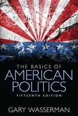 9780133815436-0133815439-The Basics of American Politics (15th Edition)