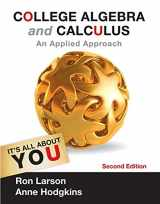 9781133105060-1133105068-College Algebra and Calculus: An Applied Approach (Textbooks Available with Cengage Youbook)