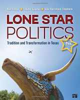 9781506346298-1506346294-Lone Star Politics; Tradition and Transformation in Texas Fifth Edition