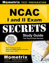 9781630942311-1630942316-NCAC I and II Exam Secrets Study Guide: NCAC Test Review for the National Certified Addiction Counselor Exams, Levels I and II