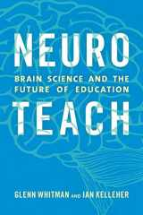 9781475825350-1475825358-Neuroteach: Brain Science and the Future of Education