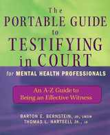 9780471465522-0471465526-The Portable Guide to Testifying in Court for Mental Health Professionals: An A-Z Guide to Being an Effective Witness