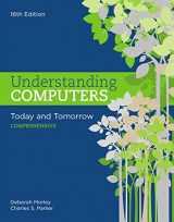 9781305656314-1305656318-Understanding Computers: Today and Tomorrow: Comprehensive