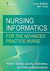 9780826124883-0826124887-Nursing Informatics for the Advanced Practice Nurse: Patient Safety, Quality, Outcomes, and Interprofessionalism