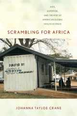 9780801479175-0801479177-Scrambling for Africa: AIDS, Expertise, and the Rise of American Global Health Science (Expertise: Cultures and Technologies of Knowledge)