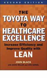 9781567937824-1567937829-The Toyota Way to Healthcare Excellence (Increase Efficiency and Improve Quality with Lean)