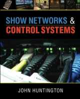 "9780615655901-0615655904-Show Networks and Control Systems: Formerly ""Control Systems for Live Entertainment"""