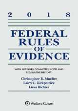 9781454894773-1454894776-Federal Rules of Evidence: With Advisory Committee Notes and Legislative History: 2018 Statutory Supplement (Supplements)