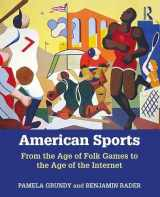 9781138281998-1138281999-American Sports: From the Age of Folk Games to the Age of the Internet