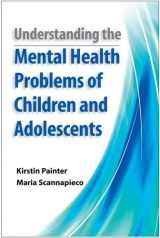 9780190616427-0190616423-Understanding the Mental Health Problems of Children and Adolescents