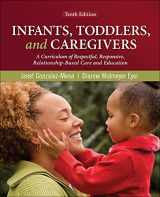 9780078110344-0078110343-Infants, Toddlers, and Caregivers: A Curriculum of Respectful, Responsive, Relationship-Based Care and Education