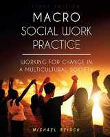 9781516507573-1516507576-Macro Social Work Practice: Working for Change in a Multicultural Society