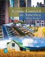 9780134848181-0134848187-Crime Control in America: What Works? (What's New in Criminal Justice)