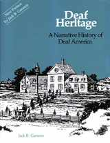 9781563685149-1563685140-Deaf Heritage: A Narrative History of Deaf America (Gallaudet Classics in Deaf Studies Series, Vol. 7)
