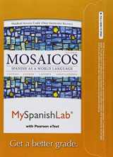 9780205849703-0205849709-MyLab Spanish with Pearson eText -- Access Card -- for Mosaicos: Spanish as a World Language (one semester access) (6th Edition)