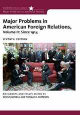 9780547218236-0547218230-Major Problems in American Foreign Relations, Volume II: Since 1914 (Major Problems in American History Series)