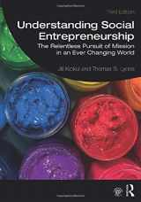 9780367220327-0367220326-Understanding Social Entrepreneurship: The Relentless Pursuit of Mission in an Ever Changing World