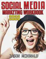 9781539598145-1539598144-Social Media Marketing Workbook: How to Use Social Media for Business (2020 Updated Edition)