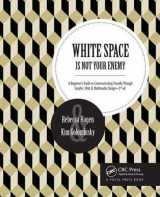 9781138804647-1138804649-White Space Is Not Your Enemy: A Beginner's Guide to Communicating Visually Through Graphic, Web & Multimedia Design